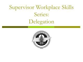 Supervisor Workplace Skills Series: Delegation