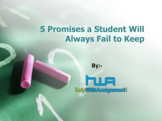 5 Promises a Student Will Always Fail to Keep
