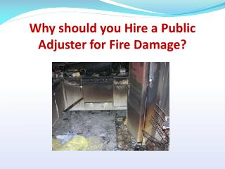 Why should you hire a Public Adjuster for Fire Damage?