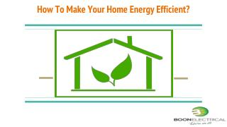 How To Make Your Home Energy Efficient?