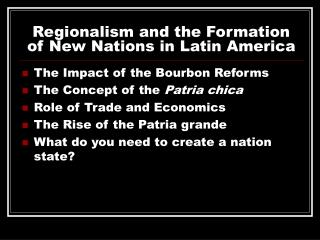 Regionalism and the Formation of New Nations in Latin America