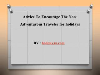 Advice To Encourage The Non-Adventurous Traveler