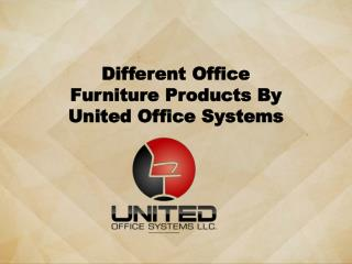 Different Office Furniture Products By United Office Systems