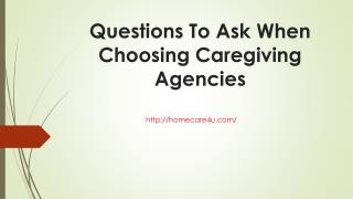 Questions to ask when choosing caregiving agencies