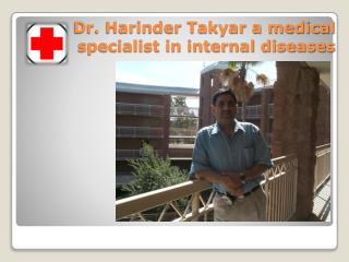 Dr.Harinder Takyar is one of the best Internists specialist