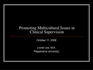 Promoting Multicultural Issues in Clinical Supervision