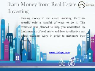 How to Earn Money from Real Estate Investing – CIRCL