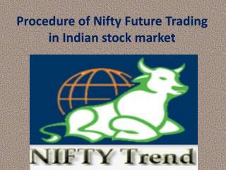 Procedure of Nifty Future Trading in Indian stock market