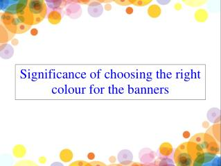 Significance Of Choosing The Right Colour For The Banners