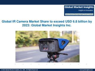 IR (Infrared) Camera Market growth to be driven by development in IR ImagingTechnology