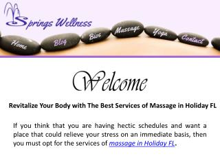 Revitalize Your Body with The Best Services of Massage in Holiday FL