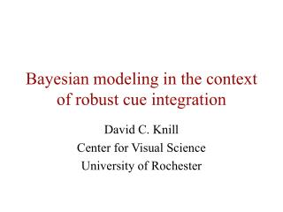 Bayesian modeling in the context of robust cue integration