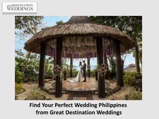 Find Your Perfect Wedding Philippines from Great Destination Weddings