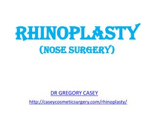 Rhinoplasty or Nose Surgery by Dr. Gregory Casey