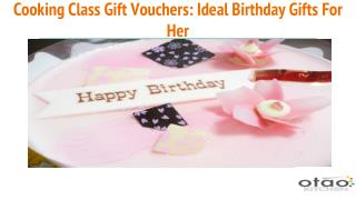 Cooking Class Gift Vouchers: Ideal Birthday Gifts For Her?