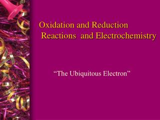 Oxidation and Reduction  Reactions  and Electrochemistry