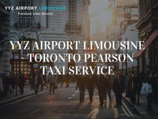 YYZ airport Limousine - Toronto Pearson Taxi Service