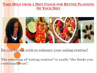 Diet Coach Suggestions For Better Planning Of Your Diet