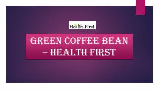 Green Coffee Bean Weight Loss Pills Online - Health First