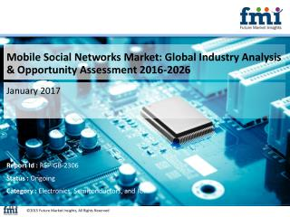 Mobile Social Networks Market Segments, Opportunity, Growth and Forecast By End-use Industry 2016-2026