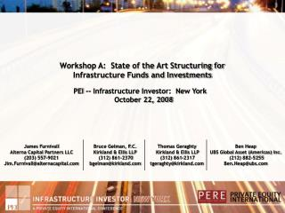 Workshop A:  State of the Art Structuring for  Infrastructure Funds and Investments