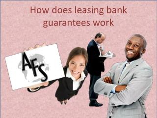 How does leasing bank guarantees work