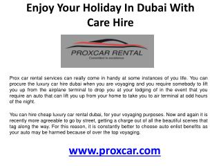 Enjoy your Holiday in Dubai with care hire