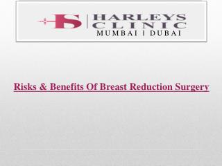 Risks & Benefits Of Breast Reduction Surgery