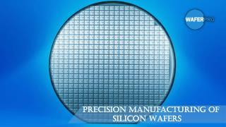 Precision Manufacturing Of Silicon Wafers