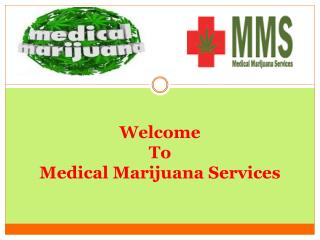 Medical Marijuana Services Provide Best Treatment For Canadian People.