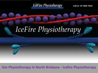 Get Physiotherapy In North Brisbane - Icefire Physiotherapy