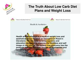 The Truth About Low Carb Diet Plans and Weight Loss