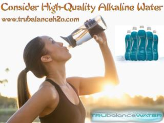 Consider High-Quality Alkaline Water