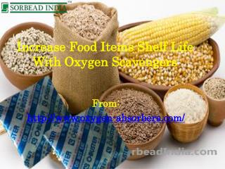 Increase Food Items Shelf Life With Oxygen Scavengers