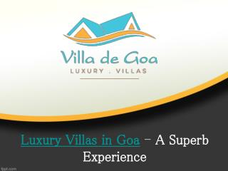 Luxury Villas in Goa - A Superb Experience