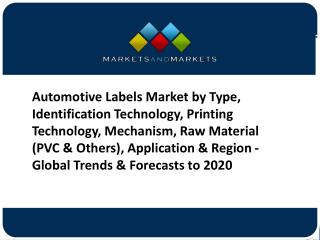 Automotive Labels Market by Type, Identification Technology, Printing Technology, Mechanism, Raw Material, Application &