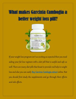 What Makes Garcinia Cambogia A Better Weight Loss Pill?