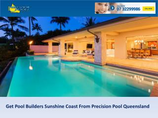 Get Pool Builders Sunshine Coast From Precision Pool Queensland