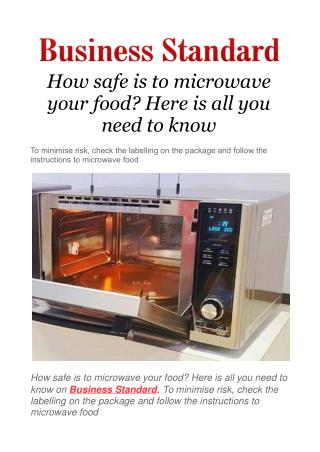 How safe is to microwave your food? Here is all you need to know