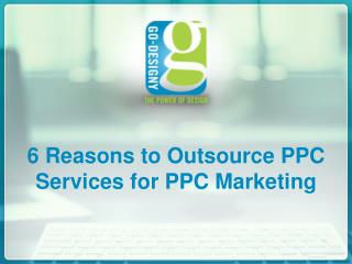 6 Reasons To Outsource PPC Services For PPC Marketing