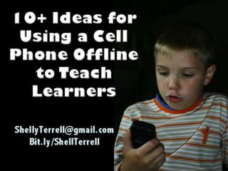 10  Ideas for Using Cell Phones Offline