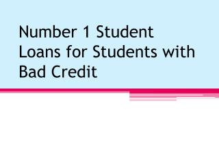 Number 1 Student Loans For Students With Bad Credit