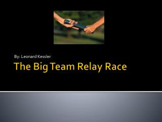 The Big Team Relay Race