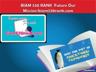 BIAM 530 RANK  Future Our Mission/biam530rank.com