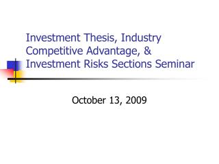 Investment Thesis, Industry Competitive Advantage, & Investment Risks Sections Seminar