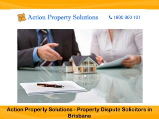 Action Property Solutions - Property Dispute Solicitors in Brisbane