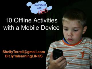 Offline Activities with a Mobile Device