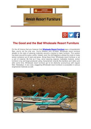 The Good and the Bad Wholesale Resort Furniture