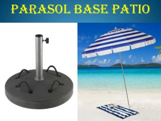 Beautify Your Outdoor Area With Parasol Base Patio
