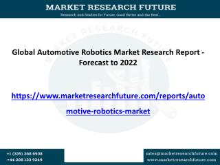 Global Automotive Robotics Market is expected to CAGR of 10% by 2022: Vendors-Harmonic Drive System and ABB Group